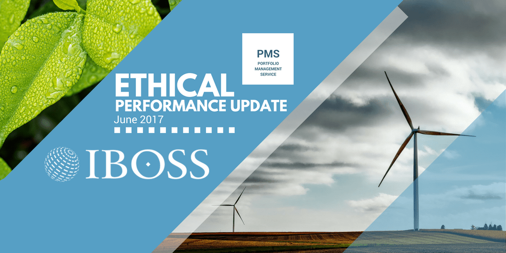 IBOSS Ethical Performance Update June 2017