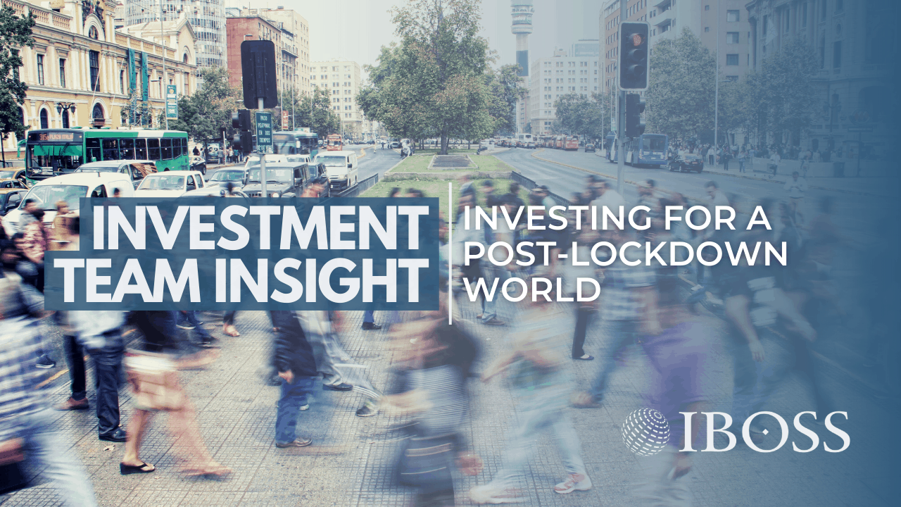 IBOSS | Investing For A Post-Lockdown World